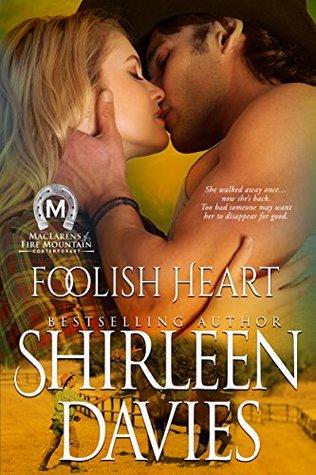Foolish Heart (MacLarens of Fire Mountain Contemporary, #9)