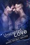 Unscripted Love by Aimee Nicole Walker