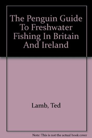 The Penguin Guide to Freshwater Fishing in Britain...