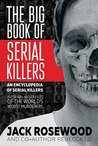 The Big Book of Serial Killers by Jack Rosewood