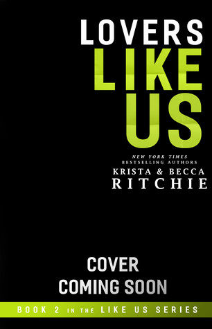 Lovers Like Us Krista and Becca Ritchie