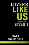 Lovers Like Us (Like Us, #2)