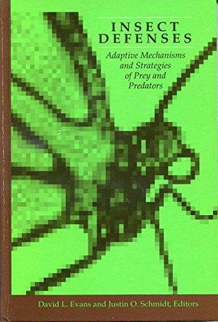 insect-defenses-adaptive-mechanisms-and-strategies-of-prey-and-predators-suny-series-in-animal-behavior