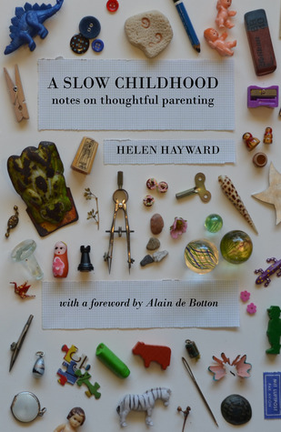 A Slow Childhood: Notes on Thoughtful Parenting