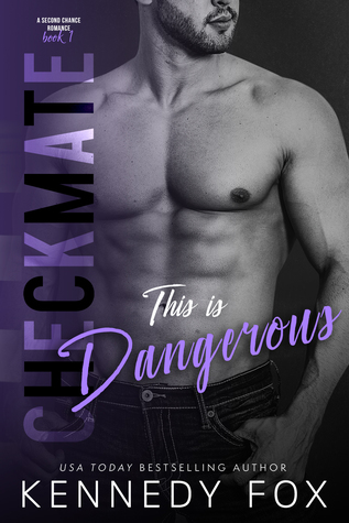 Checkmate: This is Dangerous (Logan & Kayla, #1) (Checkmate Duet, #5)