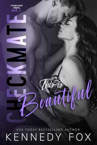 Checkmate: This is Beautiful by Kennedy Fox