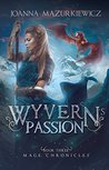 Wyvern's Passion (Mage Chronicles #3)