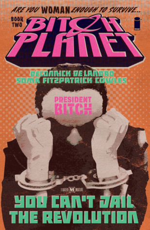 Bitch Planet, Vol. 2 by Kelly Sue DeConnick