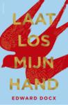 Laat los mijn hand by Edward Docx