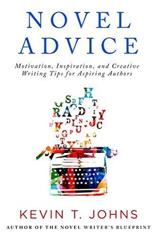 novel-advice-motivation-inspiration-and-creative-writing-tips-for-aspiring-authors