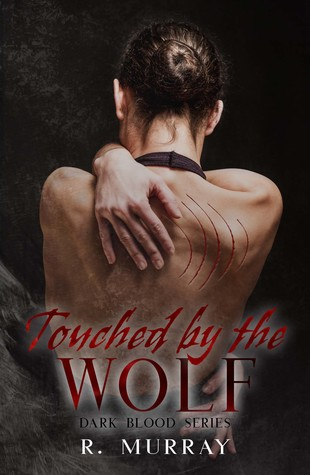Touched by the wolf (dark blood #1)