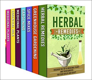 Herb Gardening: Box Set : Organic Gardening And Herbal Gardening Tips And Tricks To Efficiently Harvest Medicinal Herbs