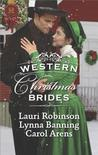 Western Christmas Brides: A Bride and Baby for Christmas\Miss Christina's Christmas Wish\A Kiss from the Cowboy