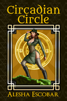 Circadian Circle (The Gray Tower Trilogy, #3)
