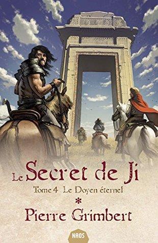 Le Secret de Ji, tome 4: Le Doyen éternel