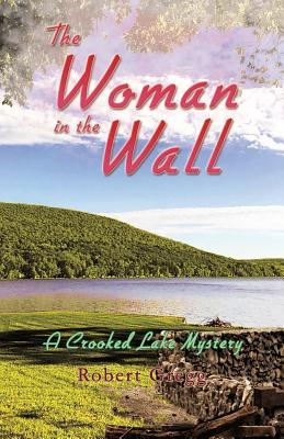 The Woman in the Wall: A Crooked Lake Mystery