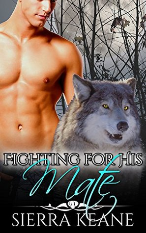 Fighting for His Mate (Echo Valley Shifters Book 1)