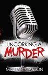 Uncorking a Murder by Michael Carlon
