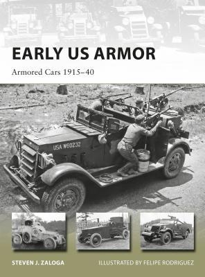 Early US Armor: Armored Cars 1915-40