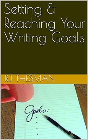 Setting & Reaching Your Writing Goals