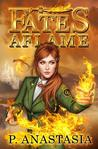 Fates Aflame by P. Anastasia