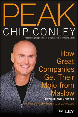 Peak: How Great Companies Get Their Mojo from Maslow por Chip Conley