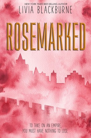 Rosemarked (Rosemarked) by Livia Blackburne