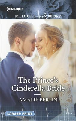 The Prince's Cinderella Bride by Amalie Berlin