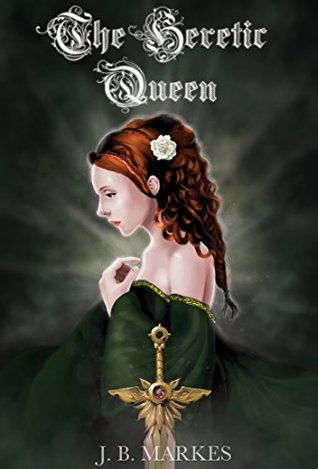 The Heretic Queen (For Queen or Country Book 4)