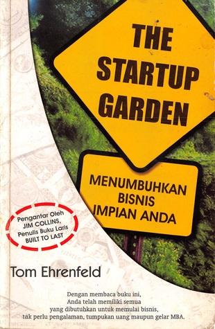 Ebook The Startup Garden: menumbuhkan bisnis impian anda by Tom Ehrenfeld read!