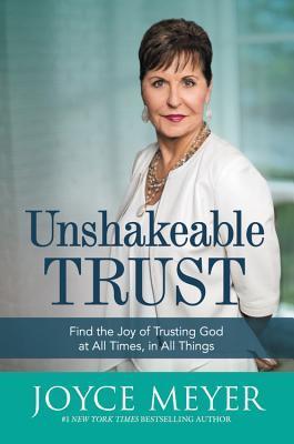 Unshakeable Trust by Joyce Meyer