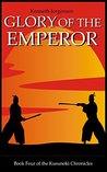 Glory of the Emperor (The Kusunoki Chronicles Book 4)
