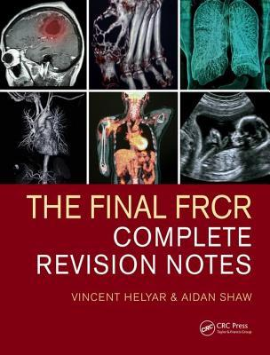 The Final Frcr: Complete Revision Notes