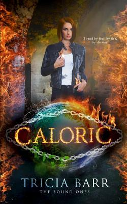 Caloric (The Bound Ones, #1)