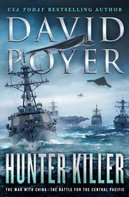 Hunter Killer: The War with China: The Battle for the Central Pacific (Dan Lenson #17)