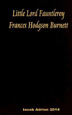 Little Lord Fauntleroy Frances Hodgson Burnett