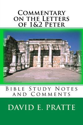 Commentary on the Letters of 1&2 Peter: Bible Study Notes and Comments