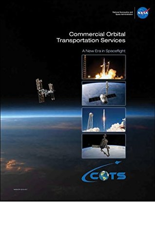 Commercial Orbital Transportation Services : a new era in spaceflight