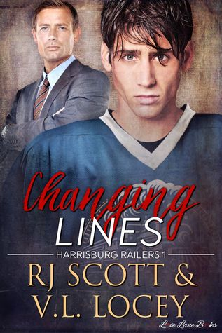 Release Day Review:  Changing Lines (Harrisburg Railers #1) by R.J. Scott and V.L. Locey