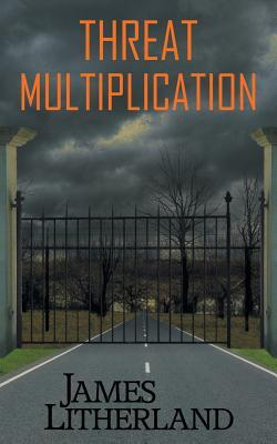 Threat Multiplication (Slowpocalypse, #2)