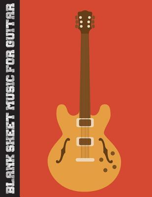 Blank Music Sheet for Guitar: Large Print(8.5x11) - 104 Pages Manuscript Paper - With Chord Boxes, Tab, Lyric Line and Staff Paper - (Retro Orange Guitar) Volume.9: Blank Sheet Music