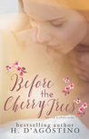 Before the Cherry Trees by Heather D'Agostino
