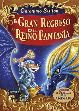 El Gran Regreso al Reino de la Fantasía (En el reino de la fantasía #11)