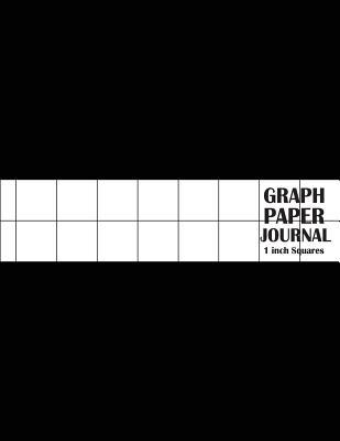 Graph Paper Journal: 1 Inch Squares Graph Paper Template - Large Print 8.5x11 100 Pages - Blank Quad Ruled - Softback (Composition Books): Composition Books