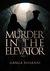 Murder In The Elevator by Ganga Bharani Vasudevan