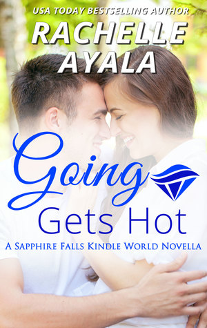 Going Gets Hot (Sapphire Falls; My Country Heart #4)