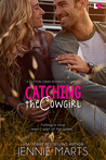 Catching the Cowgirl (Cotton Creek, #3)