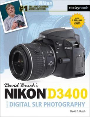 David Busch's Nikon D3400 Guide to Digital Slr Photography