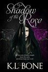 Shadow of the Rose (Black Rose, #4)