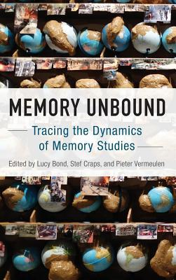 Memory Unbound: Tracing the Dynamics of Memory Studies